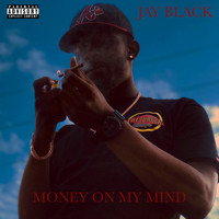 Jay Black - Money On My Mind (Explicit)