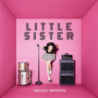 Little Sister - Smokey Mirrors