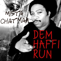 Mista Chatman - Dem Haffi Run