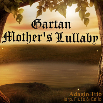 Adagio Trio - Gartan Mother's Lullaby