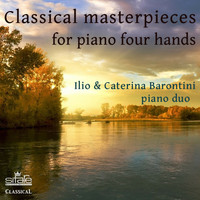 Ilio Barontini and Caterina Barontini - Classical Masterpieces for Piano Four Hands