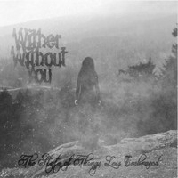 Wither Without You - The State of Things Less Embraced