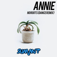 Annie - No Roots (Dance Remix)