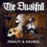 The Duskfall - Frailty and Source (Bonus Track Version)