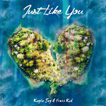 Kayla Jay - Just Like You