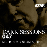 Chris Hampshire - Dark Sessions 047 (Mixed by Chris Hampshire) (Explicit)