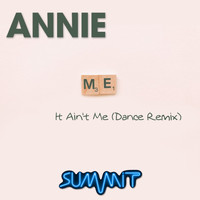Annie - It Ain't Me (Dance Remix)