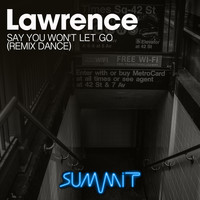Lawrence - Say You Won't Let Go (Remix Dance)