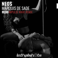Neos - Marquis De Sade (Impulse Wave Remix [Explicit])