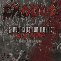 Exodus - Shovel Headed Tour Machine: Live at Wacken and Other Assorted Atrocities (Live at Wacken, 2008)