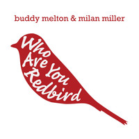 Buddy Melton & Milan Miller - Who Are You Redbird