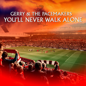 Gerry & The Pacemakers - You'll Never Walk Alone (Liverpool FC Anthem)
