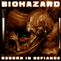 Biohazard - Reborn in Defiance (Explicit)