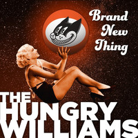 The Hungry Williams - Brand New Thing