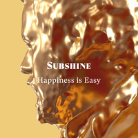 Subshine - Happiness is Easy