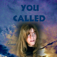 Shine - You Called