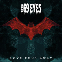The 69 Eyes - Love Runs Away