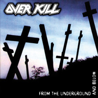 Overkill - From the Underground and Below (Explicit)