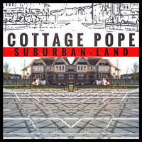 Cottage Pope - Suburban-Land (Explicit)