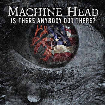 Machine Head - Is There Anybody out There?