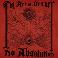 Thy Art Is Murder - No Absolution (Remastered)
