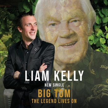 Liam Kelly - Big Tom, The Legend Lives On