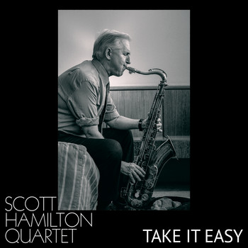 Scott Hamilton - Take It Easy