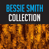 Bessie Smith - Bessie Smith Collection