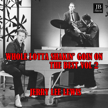 Jerry Lee Lewis - Whole Lotta Shakin' Goin' On: The Best Vol. 2