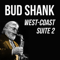 Bud Shank - Bud Shank, West Coast Suite 2