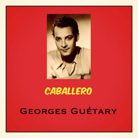 Georges Guétary - Caballero
