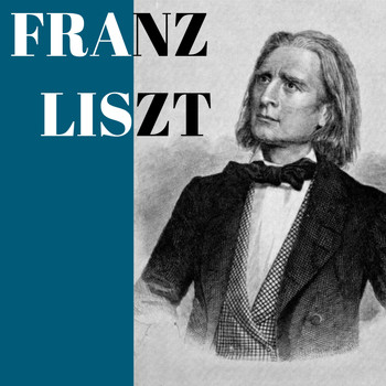 Franz Liszt, Classical Music: 50 of the Best - Franz Liszt