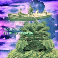 Jason Rivas - Fly of the Navigator