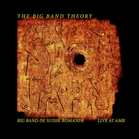 Big Band de Suisse Romande - The Big Band Theory