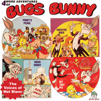 The Voices of Mel Blanc - 4 More Adventures of Bugs Bunny