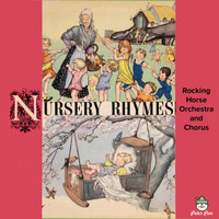 Rocking Horse Orchestra and Chorus - Nursery Rhymes