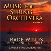 Trade Winds Recording Ensemble - Music for String Orchestra, Vol. 1