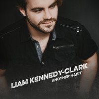 Liam Kennedy-Clark - Another Habit