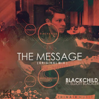 BlackChild feat. Elliott Blackler - The Message