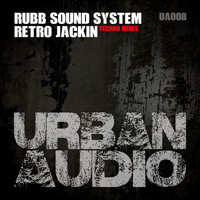 Rubb Sound System - Retro Jackin' (Remixes) (Explicit)
