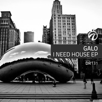 Galo - I NEED HOUSE EP