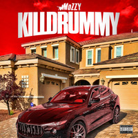Mozzy - Killdrummy (Explicit)