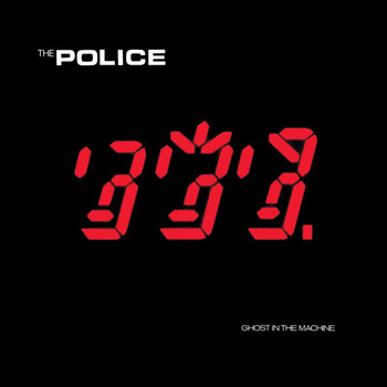 The Police - Ghost In The Machine (Remastered 2003 [Explicit])