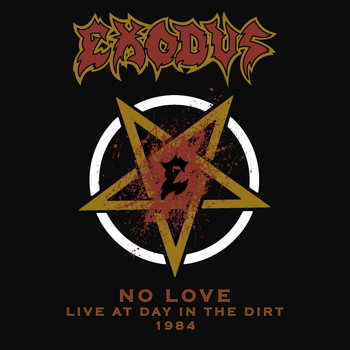 Exodus - No Love (Live, At Day In The Dirt, 1984)