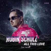 Robin Schulz - All This Love