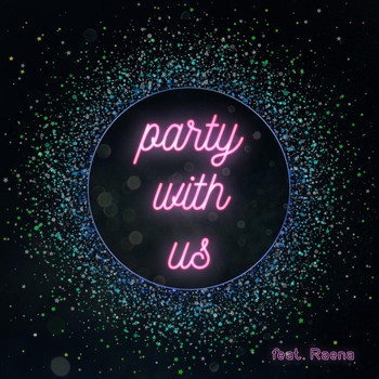 Karl Ludwigsen - Party with Us (feat. Raena)