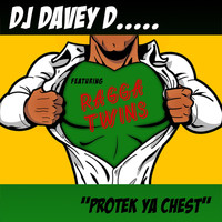 DJ Davey D - Protek Ya Chest (feat. Ragga Twins)