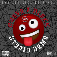 Chavo - Stupid Dumb (feat. Blakk) (Explicit)