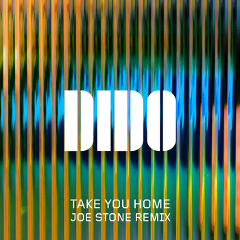 Dido - Take You Home (Joe Stone Remix)