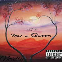 Novelty - You a Queen (Explicit)